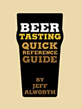 Beer Tasting Quick Reference Guide: How to Choose and Taste Beer Like a Brewer