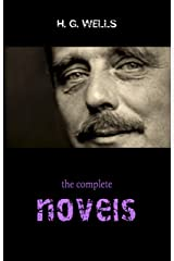 The Complete Novels of H. G. Wells (Over 55 Works: The Time Machine, The Island of Doctor Moreau, The Invisible Man, The War of the Worlds, The History ... in the Air and many more!) (English Edition) eBook Kindle