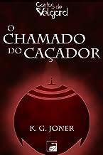 O Chamado do Caçador (Portuguese Edition)