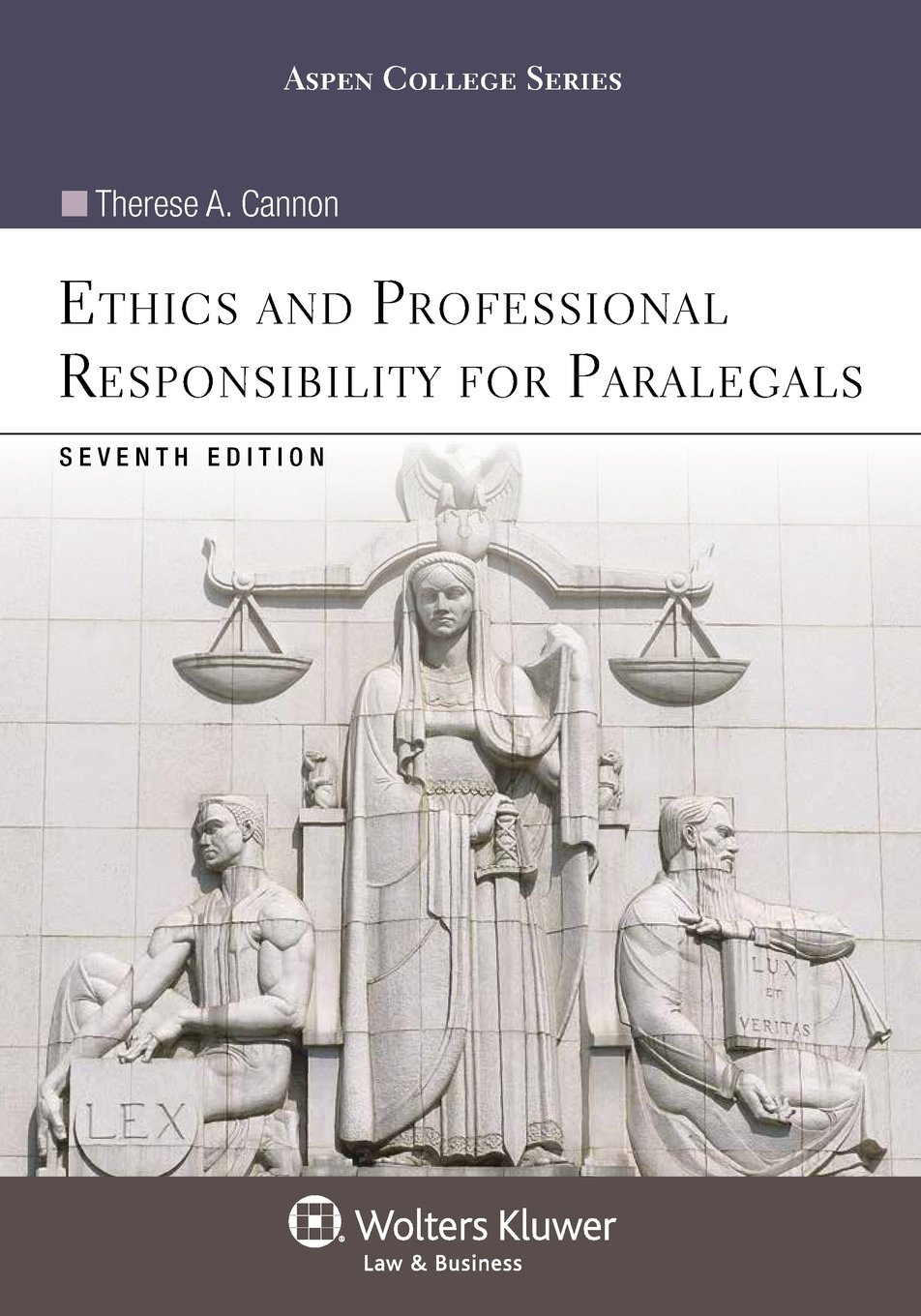 Ethics And Professional Responsibility For Paralegals, Seventh Edition (Aspen College)