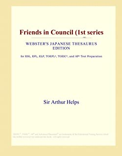 Friends in Council (1st series (Webster's Japanese Thesaurus Edition)