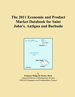 The 2011 Economic and Product Market Databook for Saint John's, Antigua and Barbuda