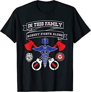 Police, Fire & EMS Shirt In This Family Nobody Fights Alone