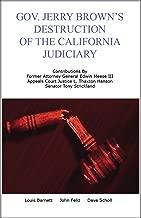 Gov. Jerry Brown's Destruction of the California Judiciary