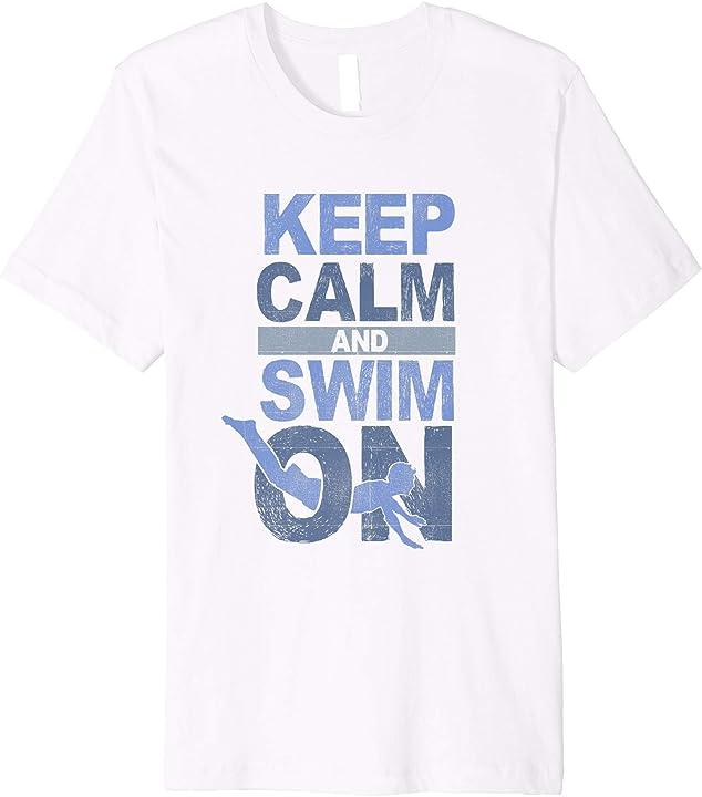 'Keep Calm and Swim On' Hilarous Swimming Gift Shirt