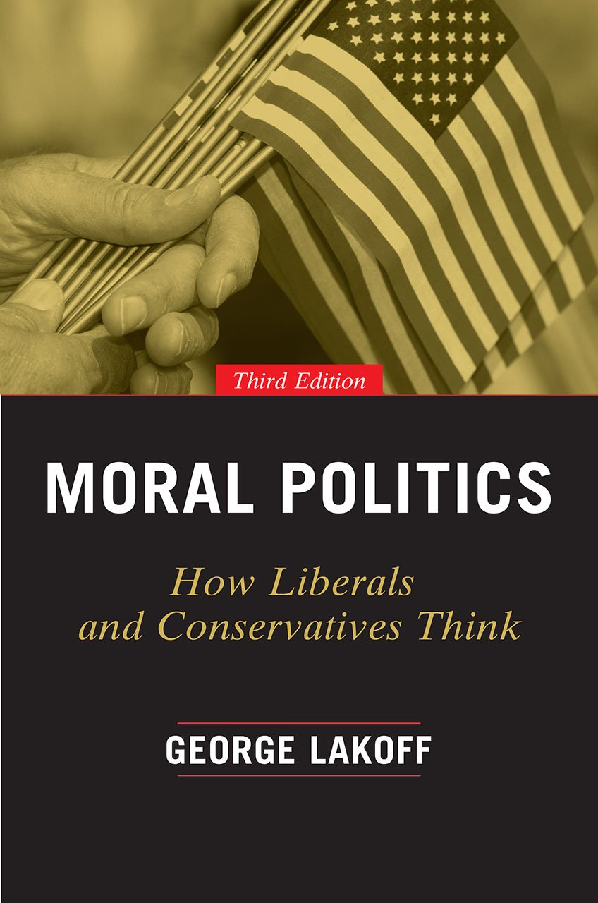 Image OfMoral Politics: How Liberals And Conservatives Think, Third Edition