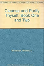 Cleanse and Purify Thyself: Books 1 and 2