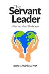 The Servant Leader: What the World Needs Now (The Real Men Series Book 2) Kindle Edition