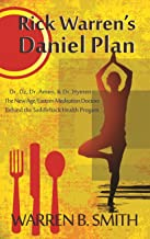 The Dangers of Rick Warren's Daniel Plan: Dr. Oz, Dr. Amen, & Dr. Hymen--the New Age/Eastern Meditation Doctors behind the Saddleback Health Program