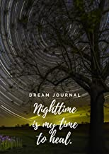 DREAM JOURNAL Nighttime is my time to heal: A5 Dream Journal
