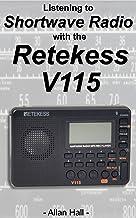 Listening to Shortwave Radio with the Retekess V115: Including the Audiomax SRW-710S and Tivdio V115