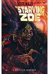 Starving Zoe (Splatter Western Book 5) Kindle Edition