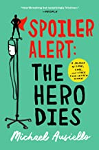 Spoiler Alert: The Hero Dies: A Memoir of Love, Loss, and Other Four-Letter Words (English Edition)