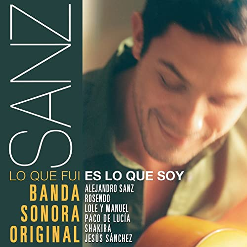 Sanz: Lo que fui es lo que soy (Banda Sonora Original)