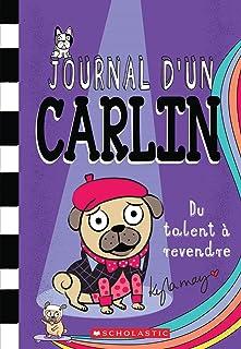 Journal d'Un Carlin: No 4 - Du Talent À Revendre