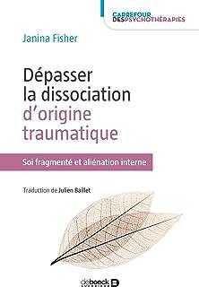 comprar comparacion Dépasser la dissociation d'origine traumatique : Soi fragmenté et aliénation interne (Carrefour des psychothérapies) (Fren...