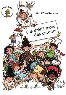 Ces Drol'2 Mots des Parents (French Edition)