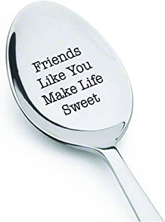 Friends Like You Make Life Sweet Cute Friends Gift Engraved Spoon Friendship Day Gift unique funny gift Coffee lovers gift...