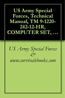 US Army Special Forces, Technical Manual, TM 9-1220-242-12-HR, COMPUTER SET, FIELD ARTILLERY, GENERAL, (1220-01-082-1646), AND, COMPUTER SET, FIELD ARTILLERY, MISSILE, (1220-01-082-1647), 1983