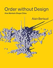 Order without Design: How Markets Shape Cities (The MIT Press)