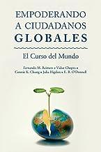 Empoderar Ciudadanos Globales: El Curso Mundial