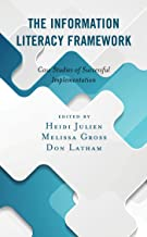 The Information Literacy Framework: Case Studies of Successful Implementation (Association for Library and Information Science Education) (English Edition)