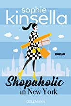 Shopaholic in New York: Ein Shopaholic-Roman 2 (Schnäppchenjägerin Rebecca Bloomwood) (German Edition)