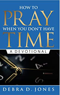 How To Pray When You Don't Have Time: A Devotional