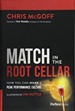 Match In The Root Cellar: How You Can Spark A Peak Performance Culture
