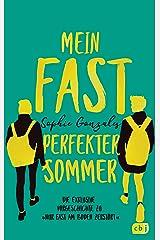 """Mein fast perfekter Sommer: Die exklusive Vorgeschichte zu """"Nur fast am Boden zerstört"""" (German Edition) Kindle Edition"""