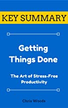 [KEY SUMMARY] Getting Things Done: The Art of Stress-Free Productivity (Top Rated 30-min Series)