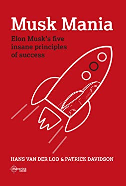 Musk Mania: Elon Musk's Five Insane Principles Of Success