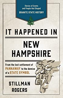 It Happened in New Hampshire: Stories of Events and People that Shaped Granite State History