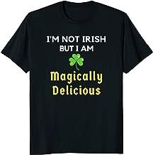 I'm Not Irish But I Am Magically Delicious St Patricks Shirt