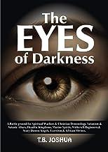THE  EYES  OF DARKNESS: A Battle For Spiritual Warfare & Christian Demonology, Satanism & Satanic Altars, Occultic Kingdom...