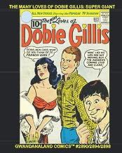 The Many Loves Of Dobie Gillis Super Giant: Gwandanaland Comics #2890/2894/2898 --- Over 725 Pages of Hilarity Base don th...
