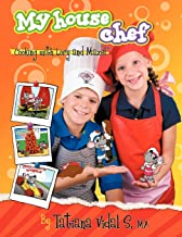 My House Chef: Cooking with Lory and Mazel