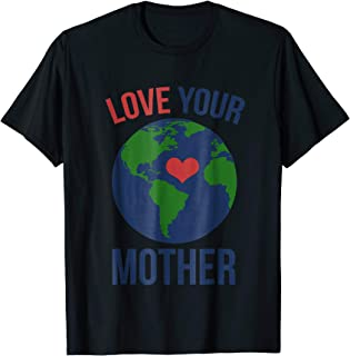 Love Your Mother Earth day tee shirt artistic heart earthy t