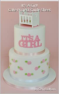 It's A Girl! Cake Project Guide Sheet: Cake Project Guide Sheet (English Edition)