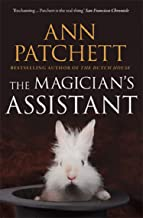 The Magician's Assistant: The Sunday Times best selling author of The Dutch House and Bel Canto, Winner of The Women's Pri...