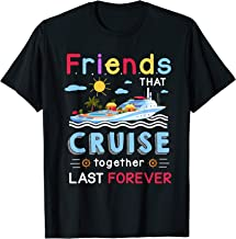 Friends that cruise together last forever T-shirt