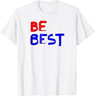 Melania Trump Be Best T-Shirt