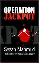 Operation Jackpot: A true, untold story of naval commando operations in the liberation war of Bangladesh in 1971