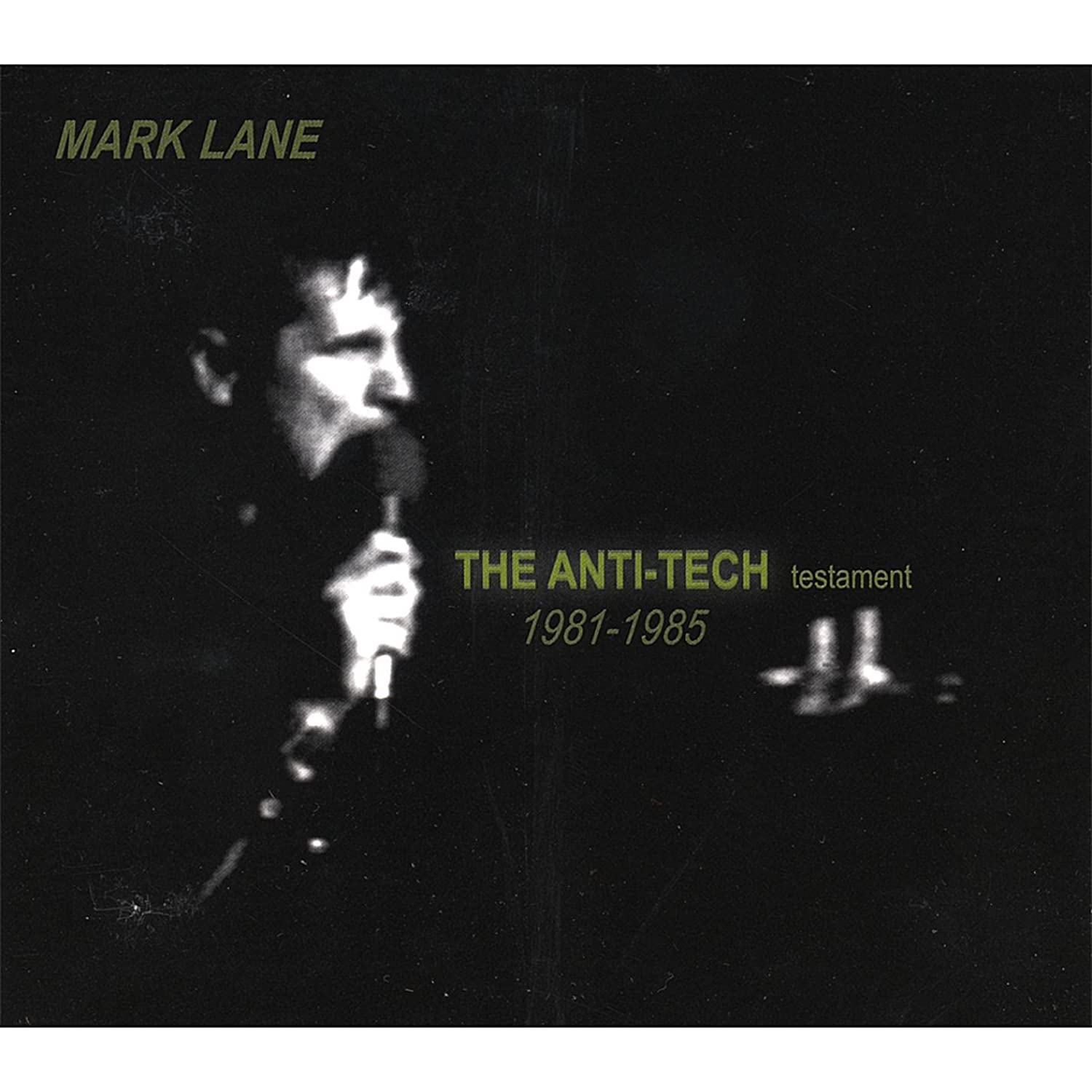Mark Lane - The Anti-Tech Testament (1981-1985)