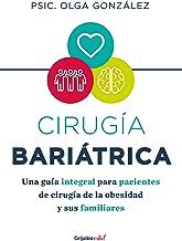 CIRUGÍA BARIÁTRICA: Una guía integral para pacientes de cirugía de la obesidad y sus familiares (Spanish Edition)