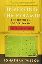 Inverting The Pyramid: The History of Soccer Tactics PDF