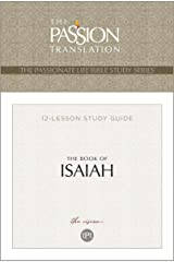 TPT The Book of Isaiah: 12-Lesson Study Guide (The Passionate Life Bible Study Series) Kindle Edition