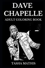 Dave Chapelle Adult Coloring Book: Legendary Comic Genius of America and Famous Stand Up, SNL Prodigy and Grammy Award Winner Inspired Adult Coloring Book (Dave Chapelle Books)