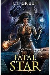 Fatal Star (Star Mage Saga Book 7) Kindle Edition