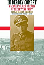 In Deadly Combat: A German Soldier's Memoir of the Eastern Front (Modern War Studies (Paperback))